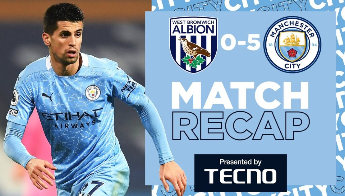 FIVE STAR CITY | MATCH RECAP | WEST BROM 0-5 CITY