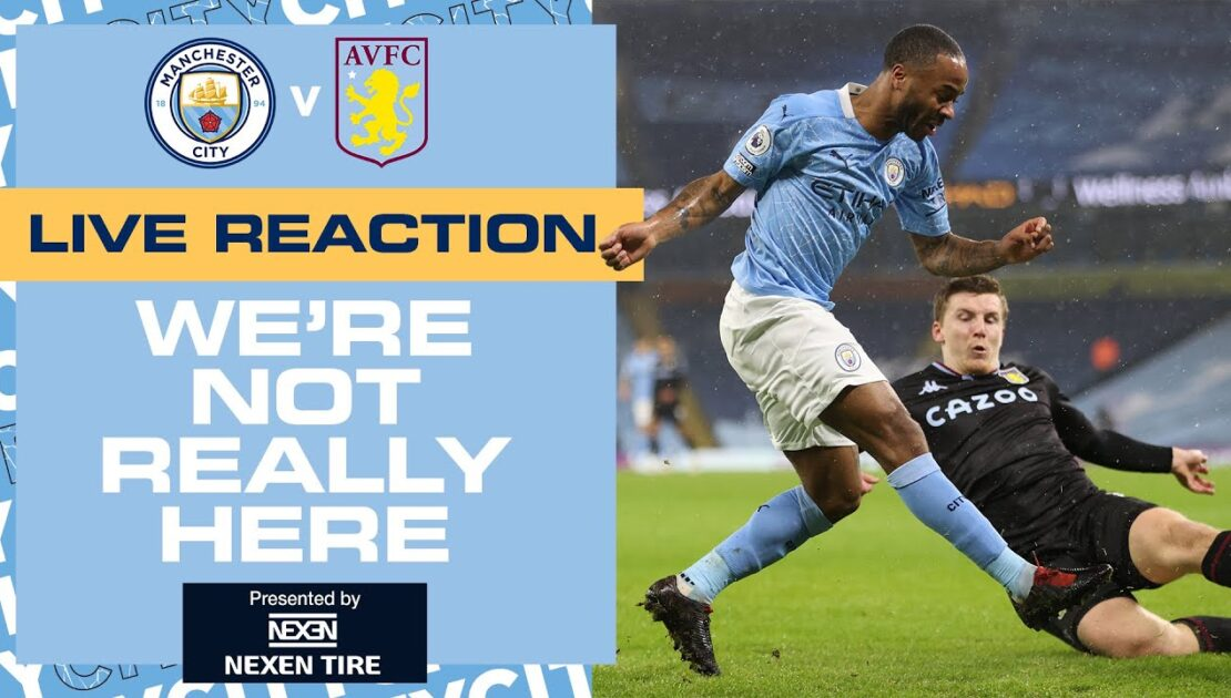 FULL TIME ANALYSIS | MAN CITY V ASTON VILLA | WNRH