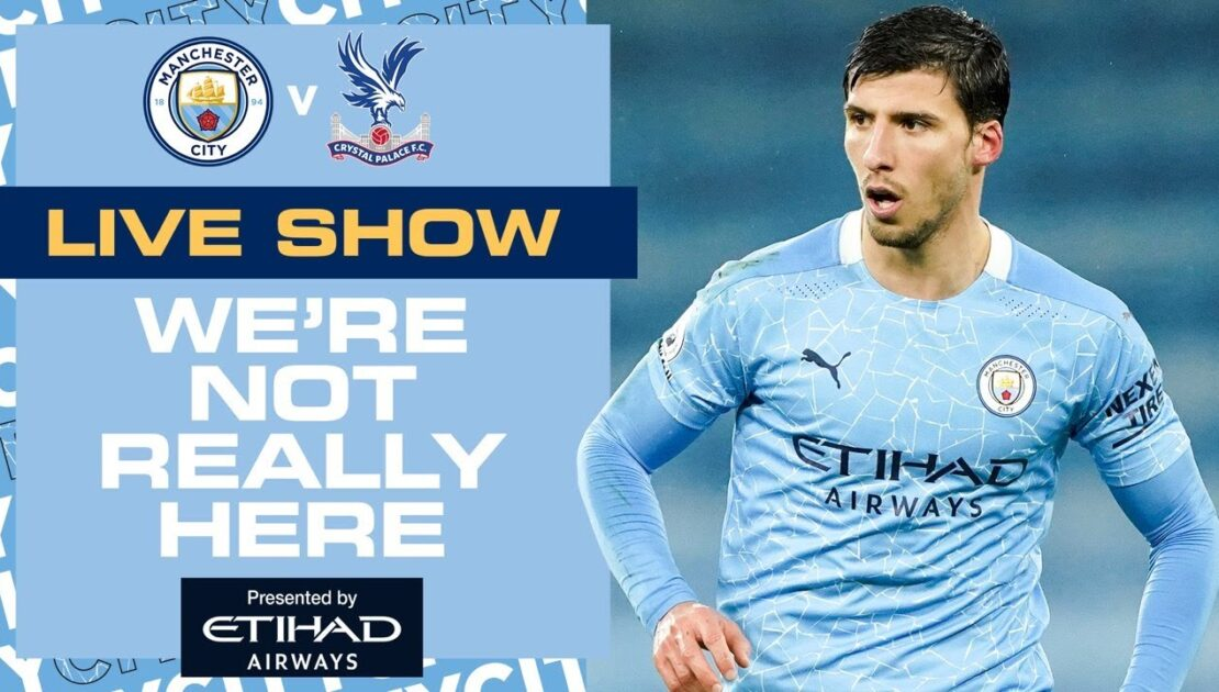 MAN CITY V PALACE | PREMIER LEAGUE | WE'RE NOT REALLY HERE