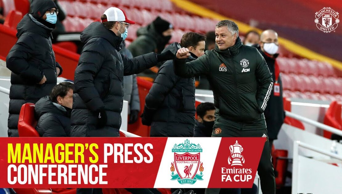 Manager's Press Conference | Manchester United v Liverpool | Ole Gunnar Solskjaer | Emirates FA Cup