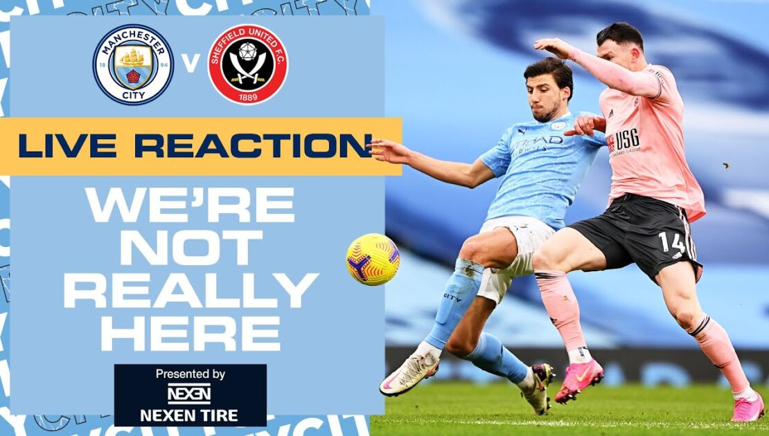 REACTION | WNRH | MAN CITY 1-0 SHEFFIELD UNITED