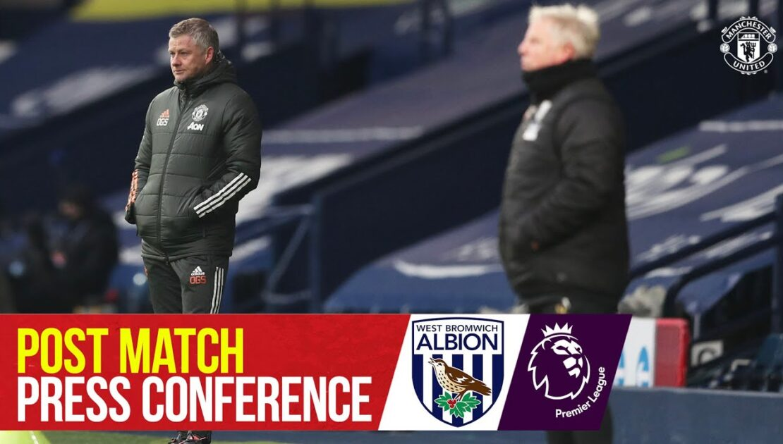 Post Match Press Conference | West Bromwich Albion 1-1 Manchester United | Ole Gunnar Solskjaer