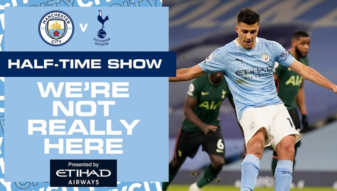 MAN CITY V SPURS | PREMIER LEAGUE | HALF TIME ANALYSIS
