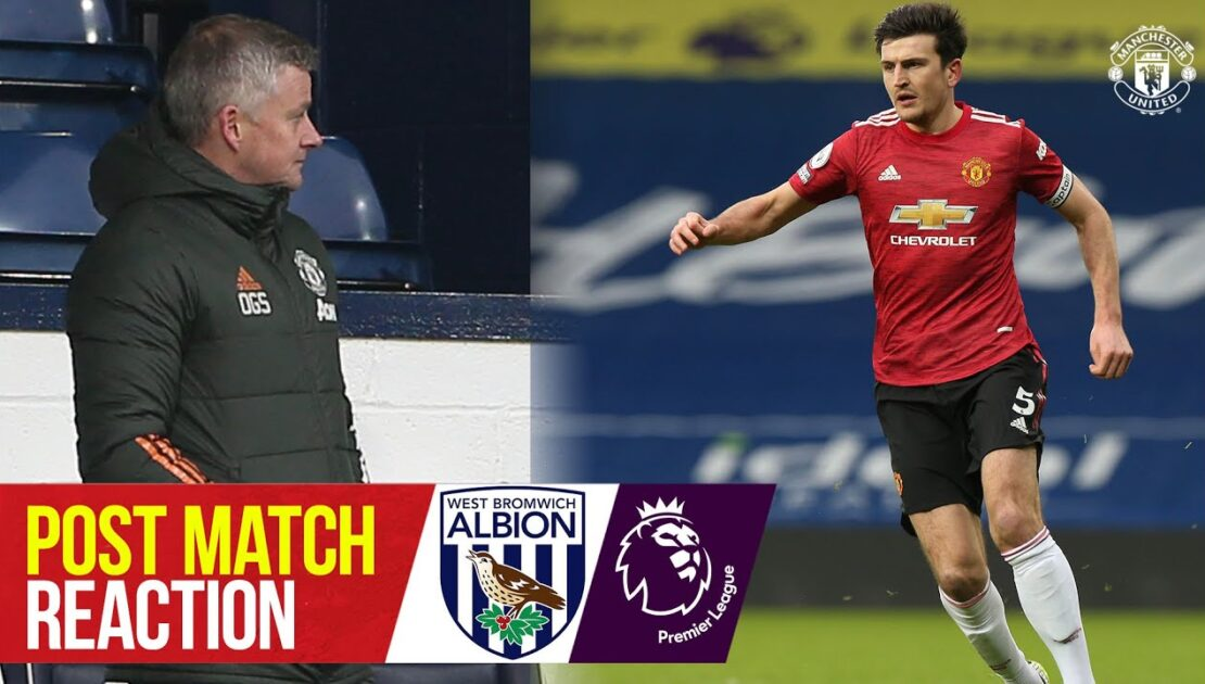 Solskjaer & Maguire react to West Brom draw  | West Brom 1-1 Manchester United | Premier League