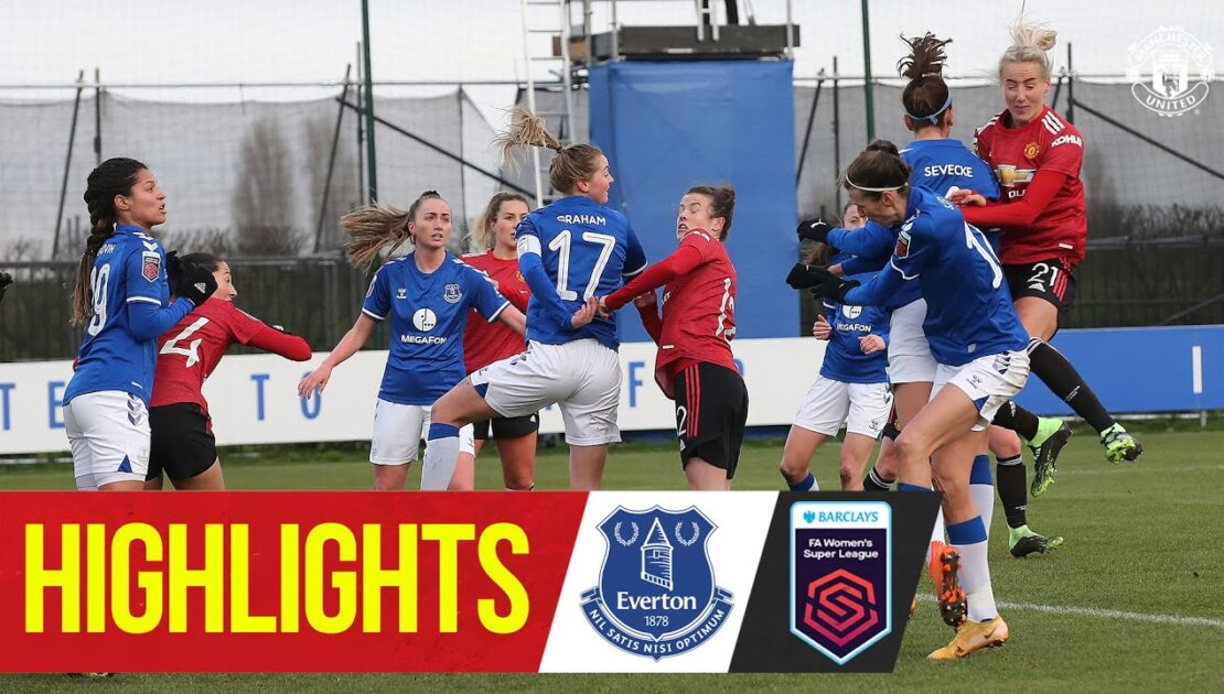 Women's Highlights | Everton 0-2 Manchester United | FA Women's Super League