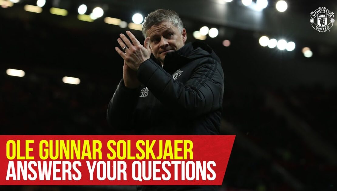 Ole Gunnar Solskjaer answers your questions   Fans' Q&A   Manchester United