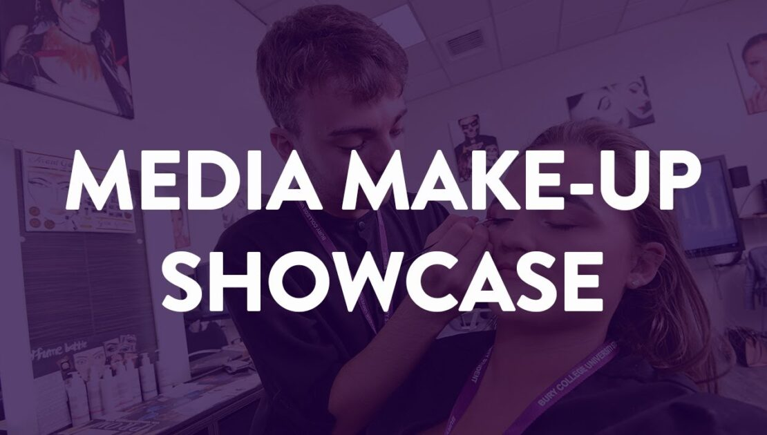 Media Make-up Showcase - Bury College University Centre