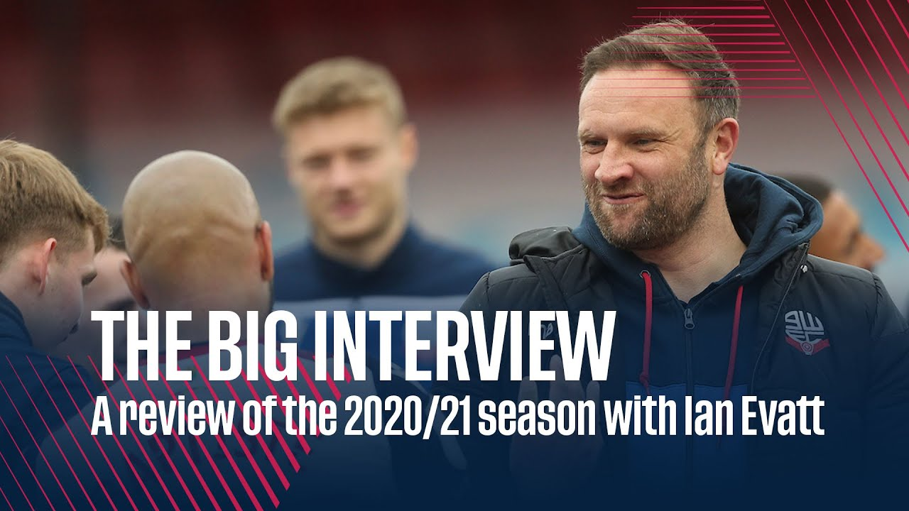 THE BIG INTERVIEW | A review of the 2020/21 season with Ian Evatt