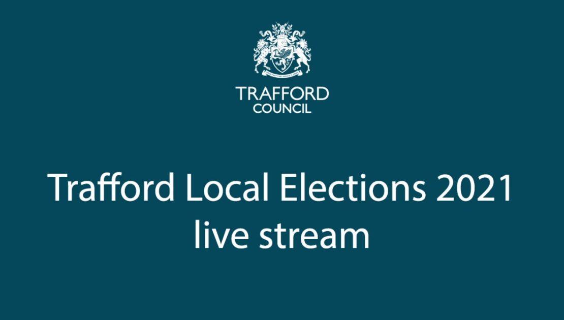 Trafford Council Live 08/05/2021