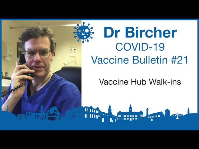 Dr Bircher COVID-19 vaccine bulletin No.21 – Vaccination Hubs