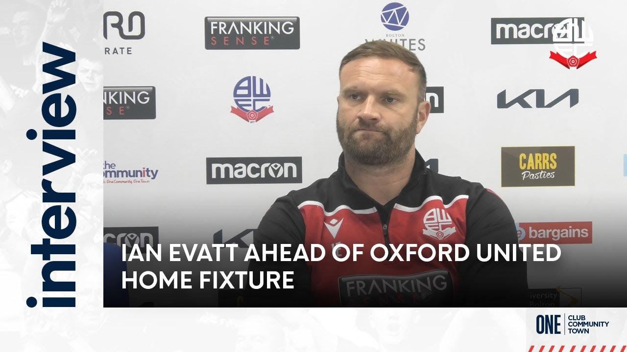 IAN EVATT | Manager ahead of Oxford United home fixture