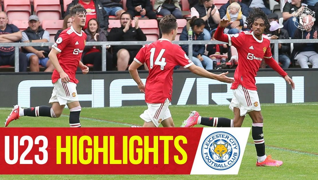 U23 Highlights   Manchester United 2-2 Leicester City   The Academy