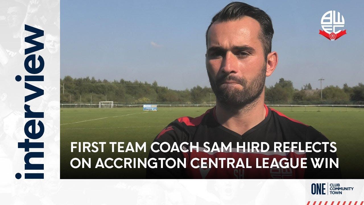 SAM HIRD | First Team Coach reflects on Accrington Central League victory