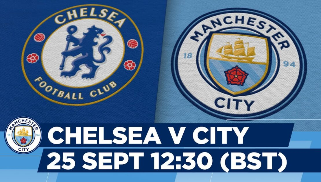 Are you ready for Chelsea v Man City? | Sat 25th September, 12:30 (BST)