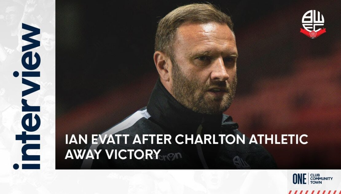 IAN EVATT | Manager after Charlton Athletic away victory