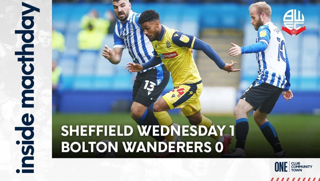 INISIDE MATCHDAY | Episode 15: Sheffield Wednesday 1-0 Bolton Wanderers