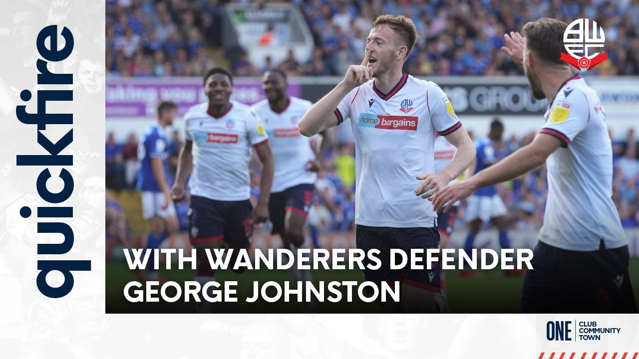 QUICK-FIRE  QnA   With Wanderers defender George Johnston